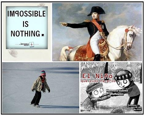 Y tú, ¿piensas que la palabra IMPOSIBLE, verdaderamente, no existe?