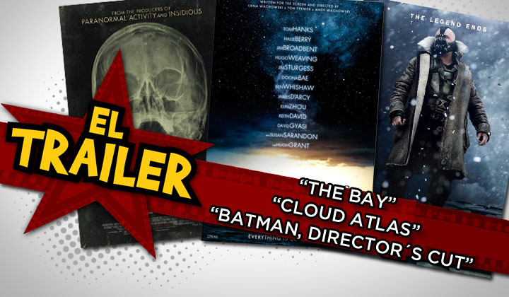 El Trailer :: The Bay, Cloud Atlas y TDKR: Directors Cut´s !