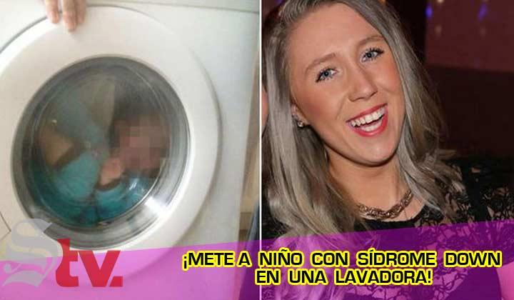 ¡Mete a su hijo con síndrome Down en una lavadora!
