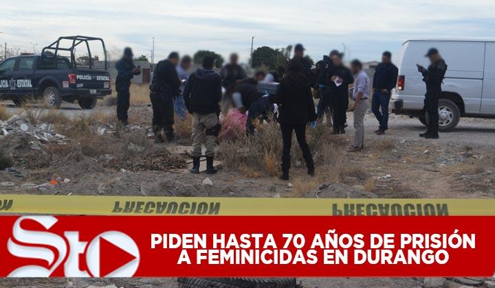 Piden hasta 70 años de cárcel a femincidas