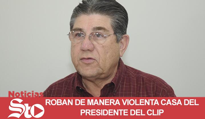 Roban casa del presidente del CLIP, Torreón