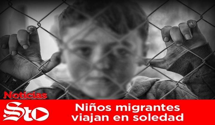 Niños migrantes viajan en soledad