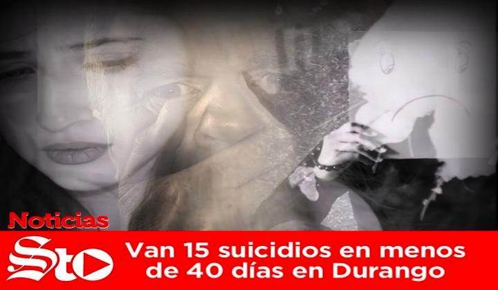 Van 15 suicidios en menos de 40 días en Durango