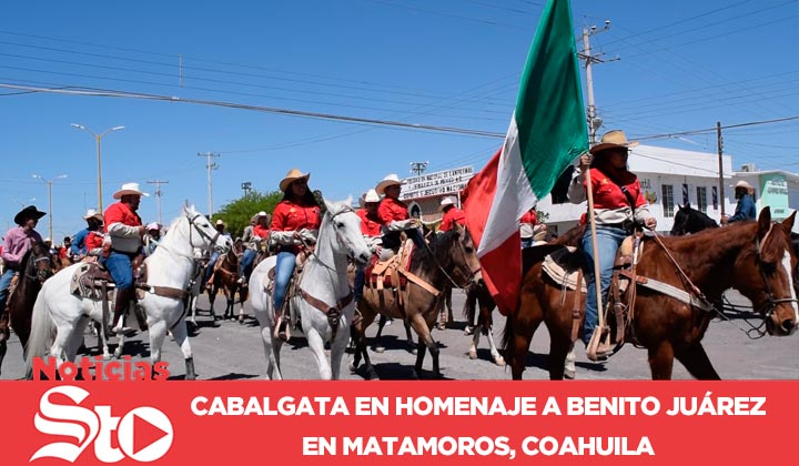 Realizan cabalgata en honor a Juárez en Matamoros, Coahuila