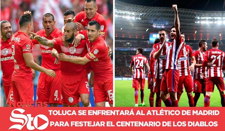 Toluca enfrentará al Atlético de Madrid