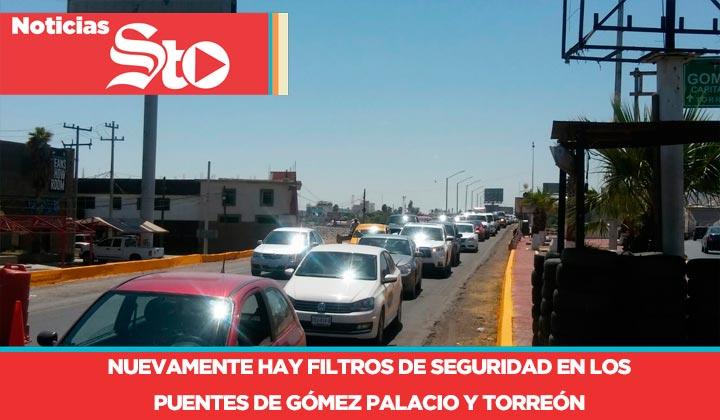 Retenes en los límites de Gómez Palacio y Torreón, día y noche
