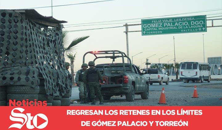 Regresan los retenes en los límites de Gómez Palacio y Torreón