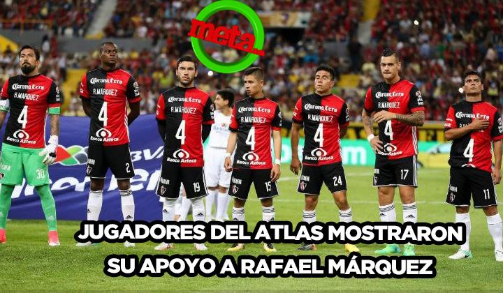 Atlas muestra su apoyo a Rafael Márquez