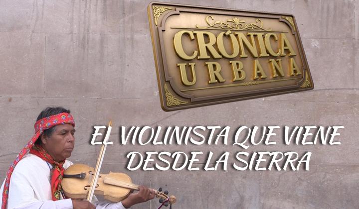 El violinista que viene desde la sierra de Chihuahua