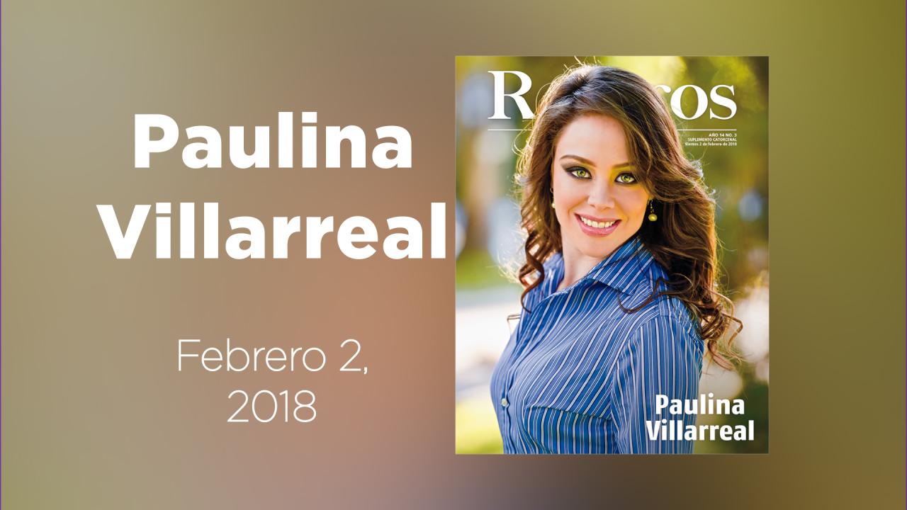 Conoce a Paulina Villareal en nuestra portada de Rostros
