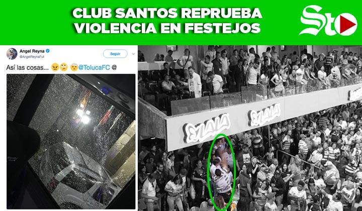 Club Santos reprueba la violencia en festejos