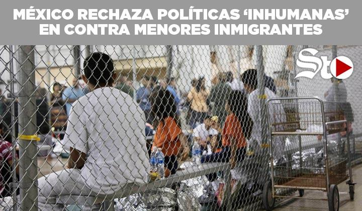 Indigna a México el trato inhumano a menores inmigrantes