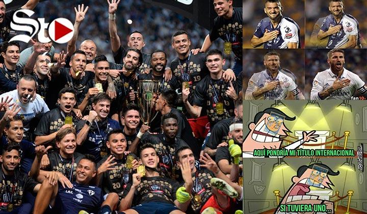 Rayados se coronan en la Concacaf y en los memes