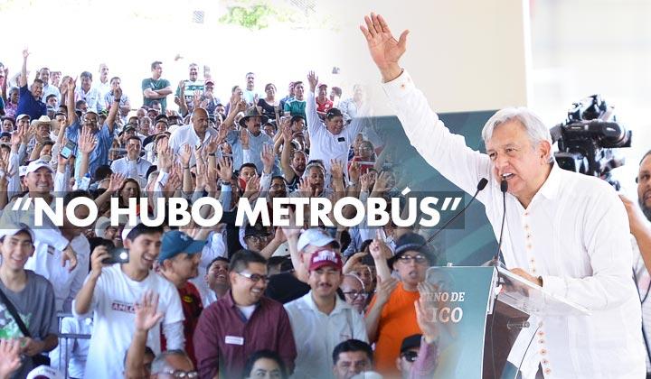 AMLO frena el Metrobús en La Laguna de Durango