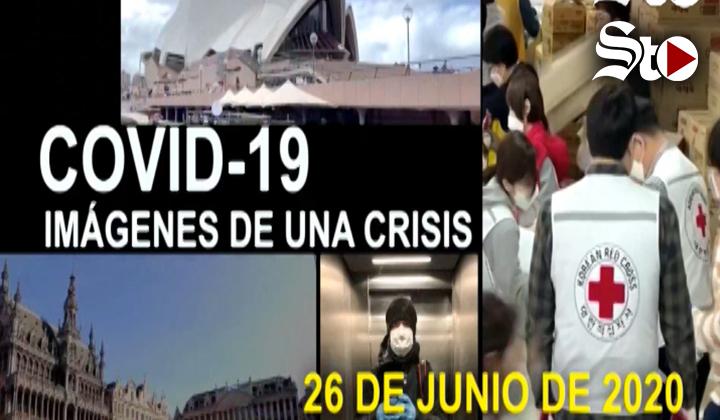 Covid-19 Imágenes de una crisis en el mundo. 26 de junio