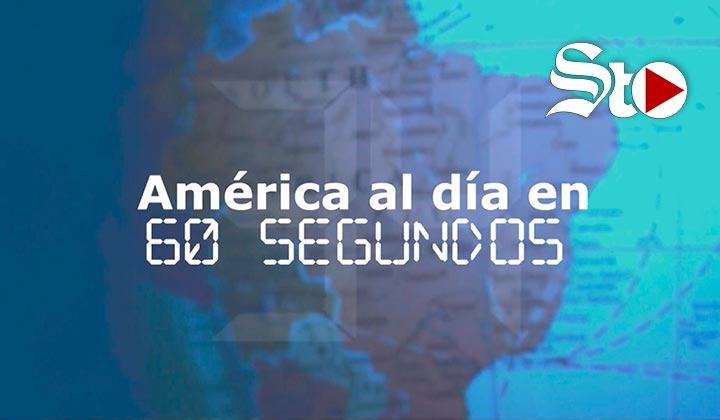 América al día en 60 segundos