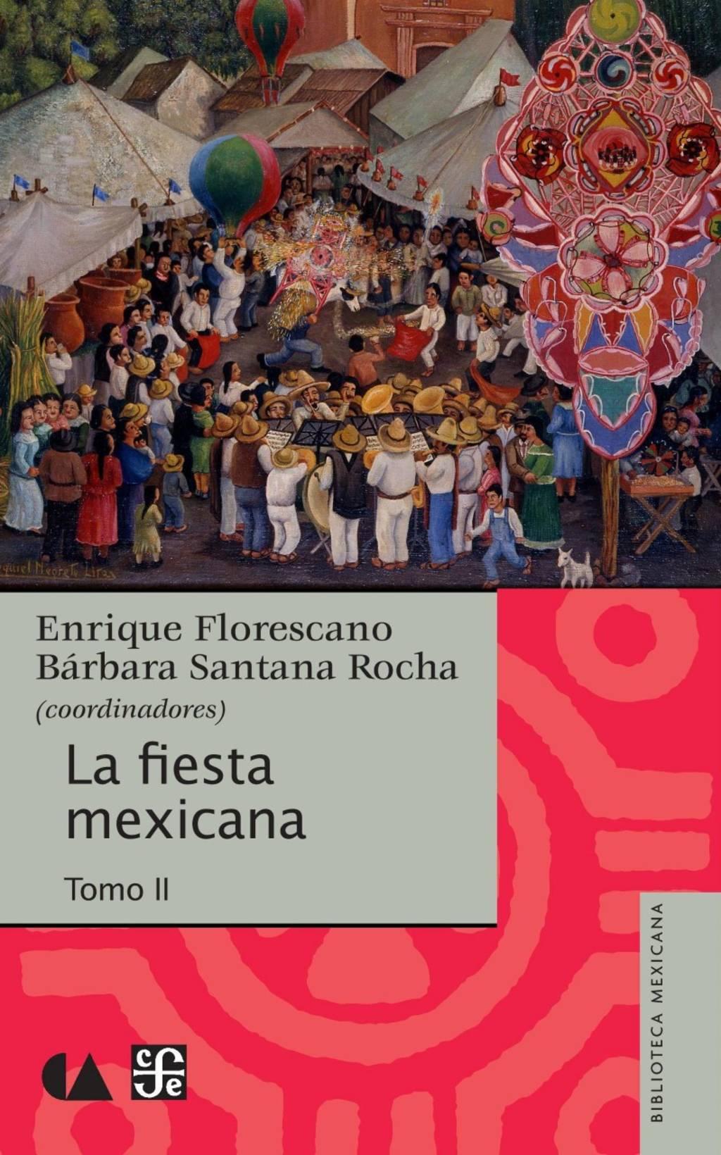 a3654427ec La Secretaría de Cultura y el FCE coeditan La fiesta mexicana